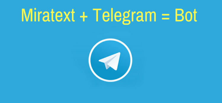 Miratext + Telegram = Bot